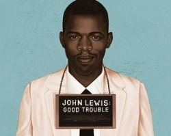 More Info for John Lewis: Good Trouble, Streaming Now