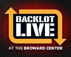 More Info for Backlot Live at the Broward Center