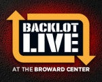 Backlot Live at the Broward Center