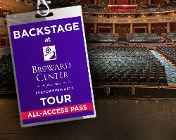 More Info for Backstage at Broward Center Tour