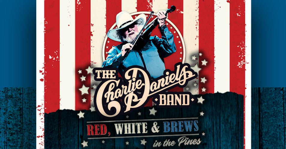 Charlie Daniels Band: Red White & Brews in the Pines | Broward ...