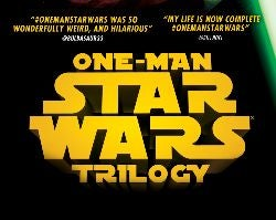 More Info for One Man Star Wars Trilogy