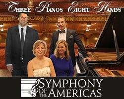 More Info for NEW DATE - Symphony of the Americas: Three Pianos ~ Eight Hands