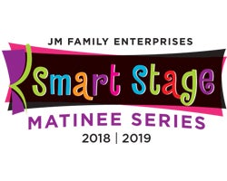 More Info for JM FAMILY ENTERPRISES SMART STAGE MATINEES MAKE LEARNING FUN THIS NOVEMBER