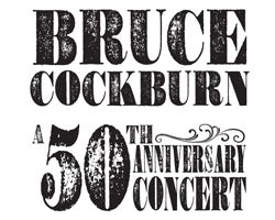 More Info for CANCELLED - Bruce Cockburn
