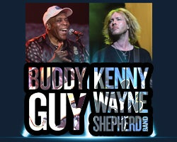 More Info for NEW DATE - BUDDY GUY and KENNY WAYNE SHEPHERD BAND
