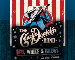 More Info for Charlie Daniels Band: Red White & Brews in the Pines