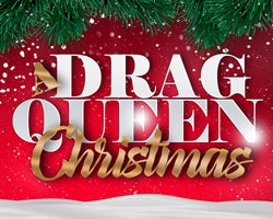 More Info for A Drag Queen Christmas: The Naughty Tour