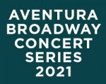 Broadway Concert Series at the Aventura Arts & Cultural Center