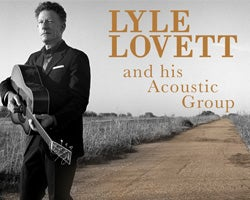 More Info for Lyle Lovett and his Acoustic Group