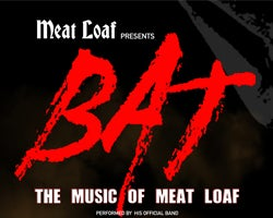 More Info for Meat Loaf Presents BAT: The Music of Meat Loaf