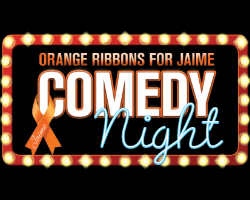 More Info for Orange Ribbons for Jaime Comedy Night