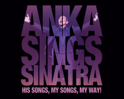 More Info for NEW DATE - Paul Anka - Anka Sings Sinatra: His Songs, My Songs, My Way