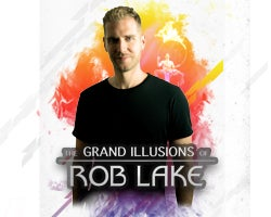 More Info for The Grand Illusions of Rob Lake