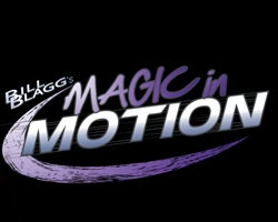 More Info for Bill Blagg's Magic in Motion: Smart Stage Matinee Series