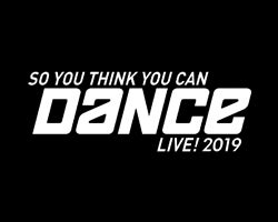 More Info for SO YOU THINK YOU CAN DANCE LIVE! 2019