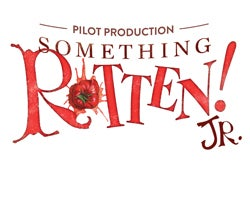 More Info for CANCELLED - Something Rotten! JR - MTI Pilot Production