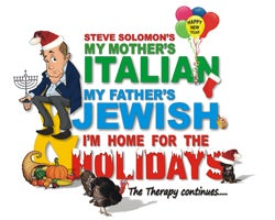 More Info for My Mother's Italian, My Father's Jewish, & I'm Home for the Holidays