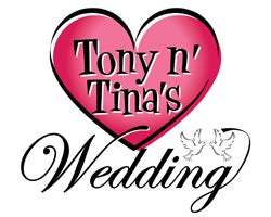 More Info for Tony n' Tina's Wedding