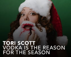 More Info for Tori Scott - Vodka is the Reason for the Season