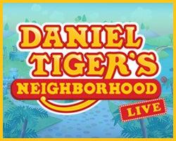 More Info for Daniel Tiger's Neighborhood - LIVE!