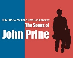 More Info for Billy Prine and the Prine Time Band Present: Songs of John Prine