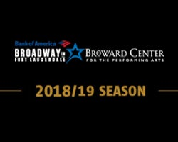 More Info for THE 2018-2019 BANK OF AMERICA BROADWAY IN FORT LAUDERDALE SEASON