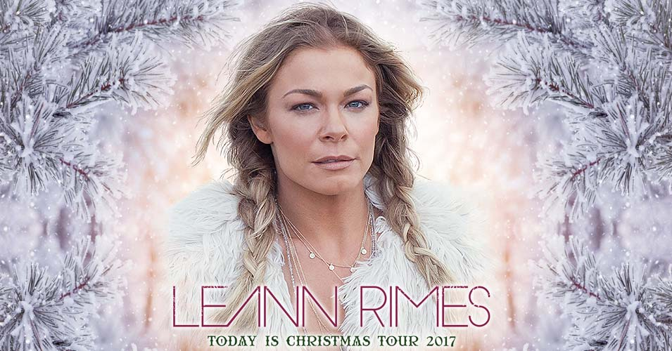 LeAnn Rimes: Today is Christmas Tour 2017 | Broward Center for the ...