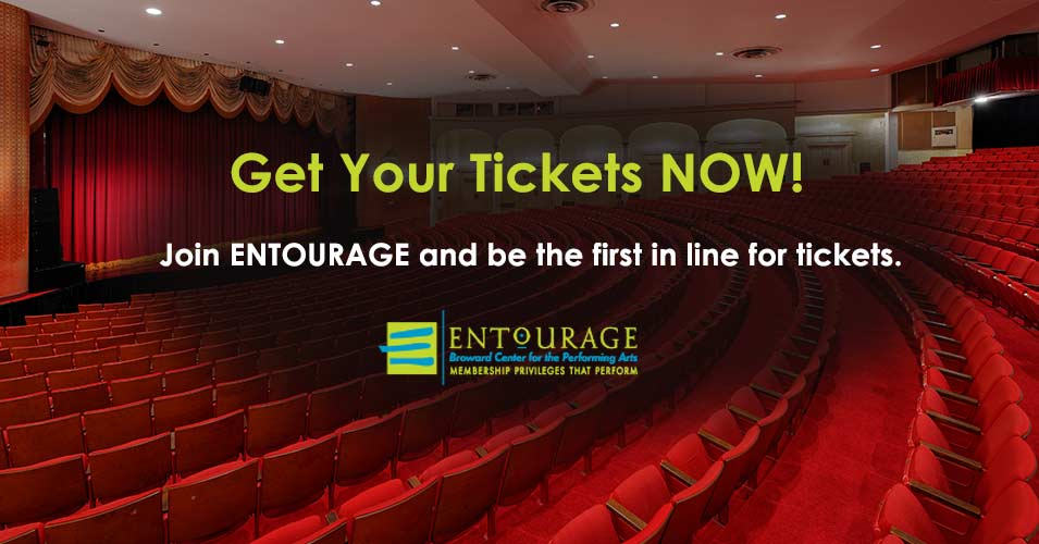 Slide Image - ENTOURAGE membership is your fast pass to great seats for in-demand shows...hot ones like this! CLICK HERE to join today!