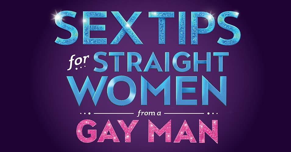 Image result for sex tips for straight women from a gay man