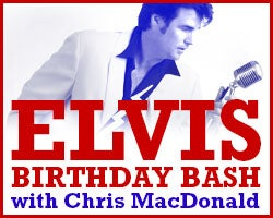 More Info for Elvis' Birthday Bash with Chris MacDonald