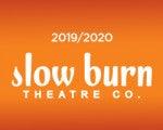 Slow Burn Theatre Co. <br>10th Anniversary Season