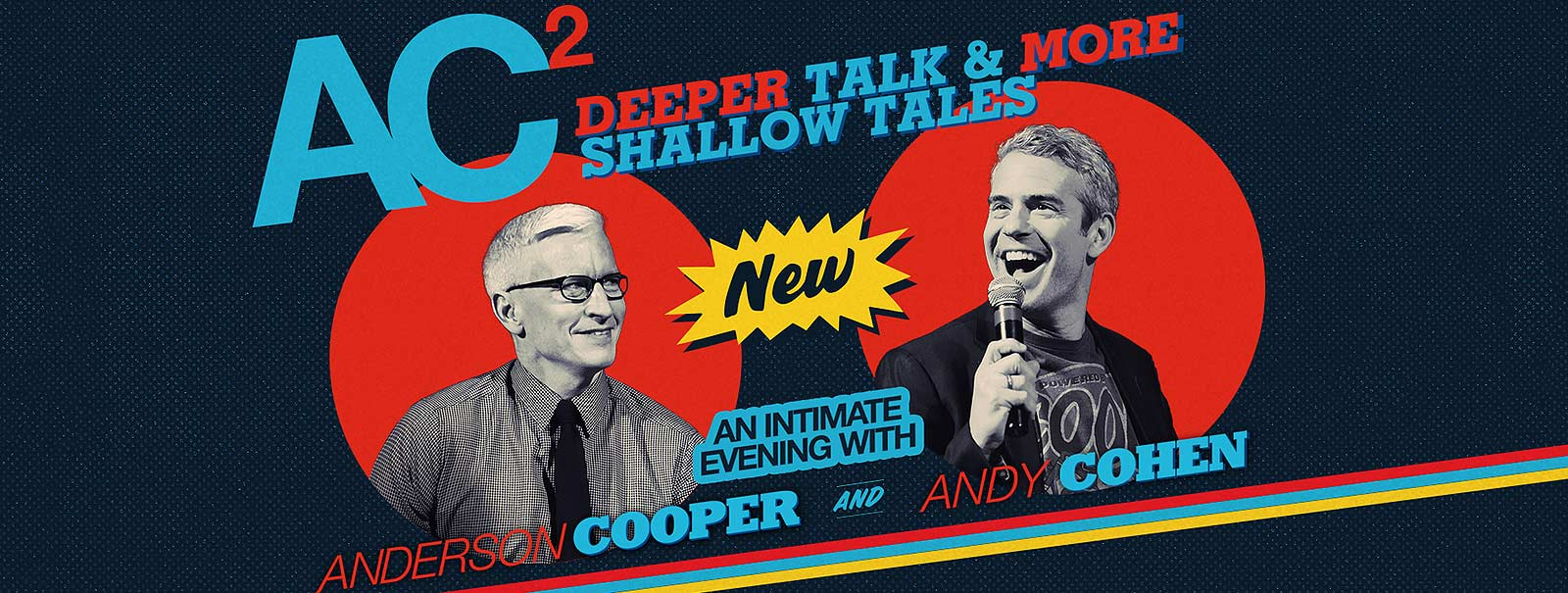 More Info - AC2: An Intimate Evening with Anderson Cooper & Andy Cohen