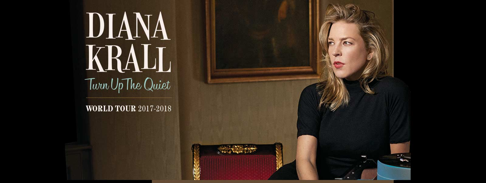 More Info - Diana Krall: Turn Up The Quiet World Tour 2017-2018