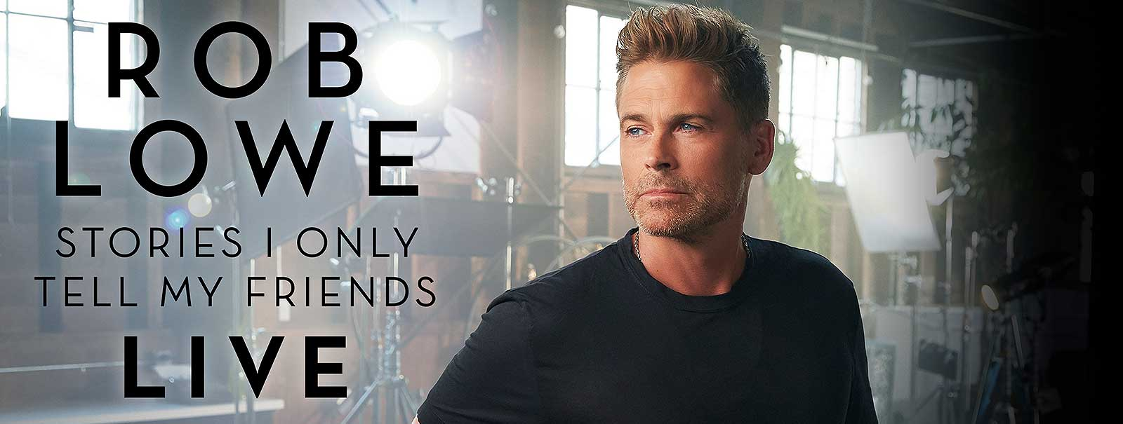 More Info - Rob Lowe Stories I Only Tell My Friends: LIVE!