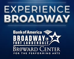 More Info for 2016 / 2017 BROADWAY IN FORT LAUDERDALE 6-MUSICAL SUBSCRIPTION SERIES