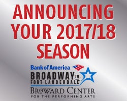 More Info for 2017/2018 Broadway in Fort Lauderdale Season Announced
