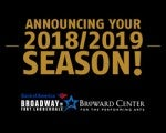 2018/2019 Season Bank of America Broadway in <br /> Fort Lauderdale