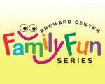 Family Fun Series at the Broward Center
