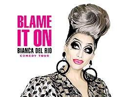 Bianca Del Rio: Blame It On Bianca