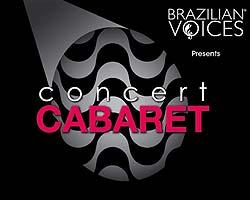 RESCHEDULED—Brazilian Voices Concert: Cabaret