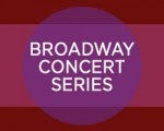 2016–2017 Broadway Concert Series Presented by Mark Cortale | Hosted by Seth Rudetsky