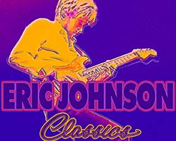 More Info for CANCELLED - Eric Johnson: Classics Present & Past
