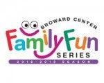 2018/2019 Broward Center Family Fun Series