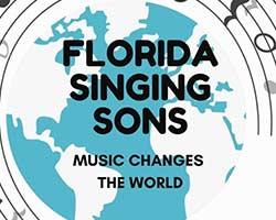 More Info for Florida's Singing Sons - Music Changes the World
