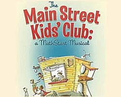 More Info for Main Street Kids Club - A Mathstart Musical: Smart Stage Matinee Series
