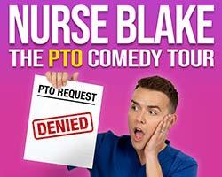 More Info for Nurse Blake: The PTO Comedy Tour