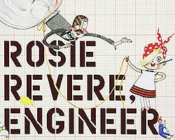 More Info for CANCELLED - Rosie Revere, Engineer: Family Fun Series