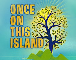 More Info for Slow Burn Theatre Co: Once On This Island