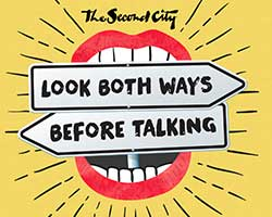 The Second City: Look Both Ways Before Talking